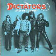 DICTATORS - EVERY DAY IS SATURDAY
