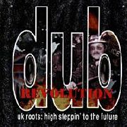 VARIOUS - DUB REVOLUTION-UK ROOTS: HIGH...