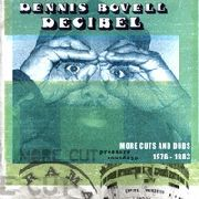 BOVELL, DENNIS - DECIBEL (MORE CUTS & DUBS) (2LP)