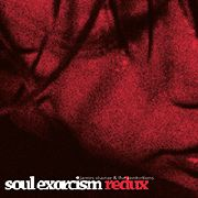 CHANCE, JAMES -& THE CONTORTIONS- - SOUL EXORCISM REDUX