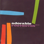 ADORABLE - FOOTNOTES-BEST OF ('92-'94)