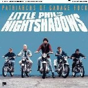 LITTLE PHIL & THE NIGHT SHADOWS - PATRIARCHS OF GARAGE ROCK