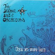 DIVINE BAZE ORCHESTRA, THE - ONCE WE WERE BORN