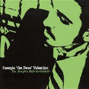 VALENTINO, GEORGIO 'THE DOVE' - YOU BROUGHT A KNIFE TO A GUNFIGHT