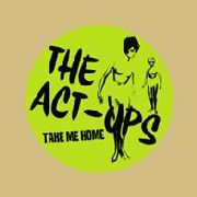 "ACT-UPS - TAKE ME HOME (10"")"