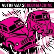 AUTORAMAS/GREENMACHINE - SPLIT 7""