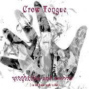 CROW TONGUE - PROPHECIES AND SECRETS