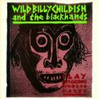 CHILDISH, BILLY -& THE BLACKHANDS- - PLAY CAPTAIN CALYPSO'S HOODOO PARTY