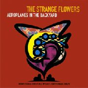 STRANGE FLOWERS - AEROPLANES IN THE BACKYARD