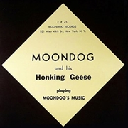 "MOONDOG & HIS HONKING GEESE - PLAY MOONDOG'S MUSIC (10"")"