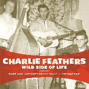 FEATHERS, CHARLIE - WILD SIDE OF LIFE