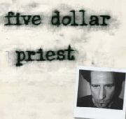 FIVE DOLLAR PRIEST - FIVE DOLLAR PRIEST