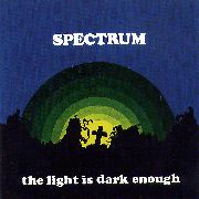 SPECTRUM (UK/60S) - THE LIGHT IS DARK ENOUGH
