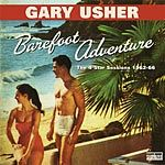 USHER, GARY - BAREFOOT ADVENTURE: 4 STAR SESSIONS