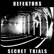 DEFEKTORS - SECRET TRIALS/DOOMSDAY GIRL