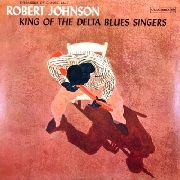 JOHNSON, ROBERT - KING OF THE DELTA BLUES SINGERS, VOL. 1 (USA)