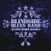 BLINDSIDE BLUES BAND - LONG HARD ROAD