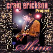 ERICKSON, CRAIG -PROJECT- - SHINE