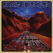 ERICKSON, CRAIG - BIG HIGHWAY