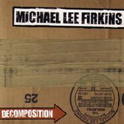 FIRKINS, MICHAEL LEE - DECOMPOSITION