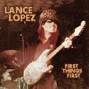 LOPEZ, LANCE - FIRST THINGS FIRST