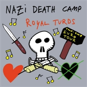 NAZI DEATH CAMP/ROYAL TURDS - TOUR 7""