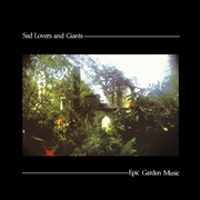 SAD LOVERS & GIANTS - EPIC GARDEN MUSIC