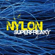 NYLON - SUPERFREAKY