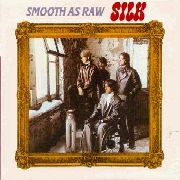 SILK - SMOOTH AS RAW