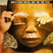 ORGANGRINDERS - OUT OF THE EGG (DIGI)