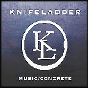 KNIFELADDER - MUSIC/CONCRETE