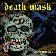 DEATH MASK - EXHUMINATION