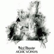 ATOMIC WORKERS - (COL) THIRD DISASTER