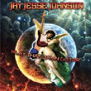 JOHNSON, JAY JESSE - PLAY THAT DAMN GUITAR