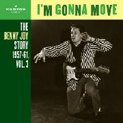 JOY, BENNY - BENNY JOY STORY, VOL. 3: I'M GONNA MOVE