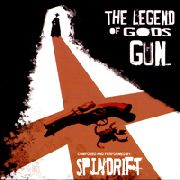 SPINDRIFT - THE LEGEND OF GOD'S GUN