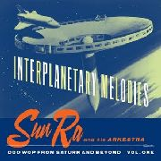 SUN RA & HIS ARKESTRA - INTERPLANETARY MELODIES