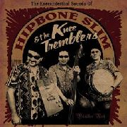 HIPBONE SLIM & THE KNEE TREMBLERS - THE KNEEANDERTHAL SOUNDS OF...