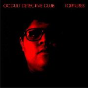OCCULT DETECTIVE CLUB - TORTURES