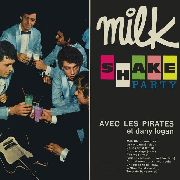 PIRATES (WITH DANY LOGAN) - MILK SHAKE PARTY