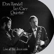 RENDELL, DON -& IAN CARR QUINTET- - LIVE AT THE UNION 1966 (2LP)