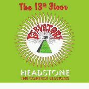 13TH FLOOR ELEVATORS - HEADSTONE: THE CONTACT SESSIONS