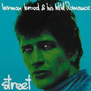 BROOD, HERMAN -& HIS WILD ROMANCE- - STREET