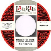TROPICS - YOU BETTER MOVE/IT'S YOU I MISS (LAURIE)