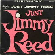 REED, JIMMY - JUST JIMMY REED