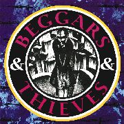 BEGGARS & THIEVES - BEGGARS & THIEVES
