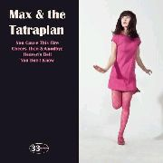 MAX & THE TATRAPLAN - YOU CAUSE THIS FIRE