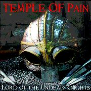 TEMPLE OF PAIN - LORD OF THE UNDEAD KNIGHTS