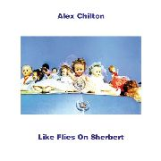 CHILTON, ALEX - LIKE FLIES ON SHERBERT