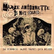 BERROCAL, JAC/MARIE FRANCE/JACK BELSEN - MARIE-ANTOINETTE IS NOT DEAD